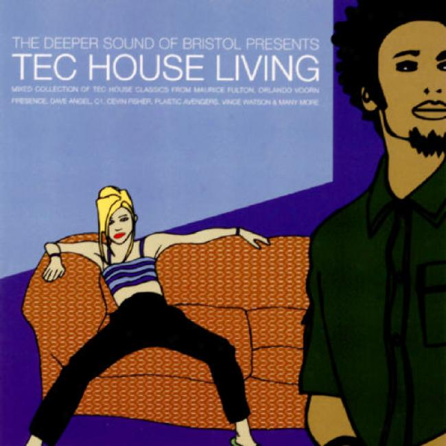 The Deepr Soind Of Bristol Presents: Tec House Living