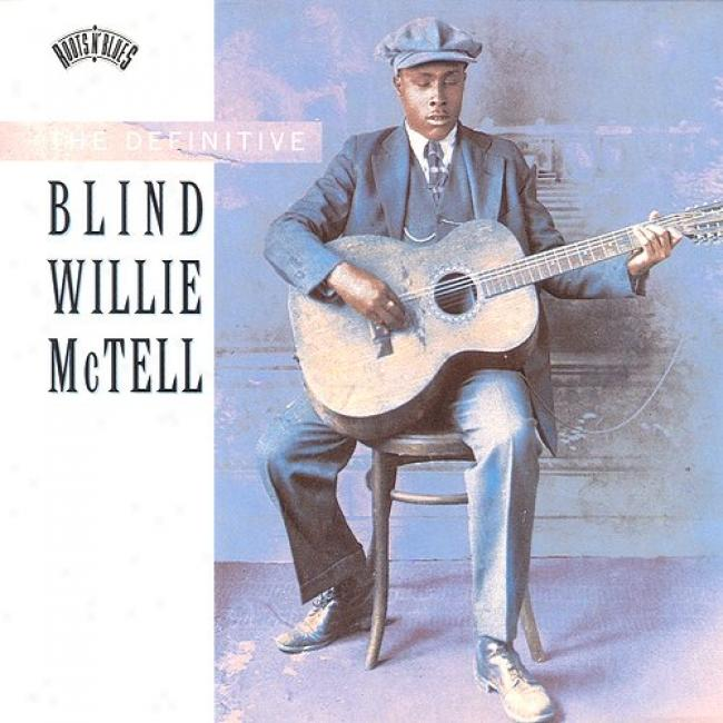 The Definitive Blind Willie Mctell (2 Disc Box Set)