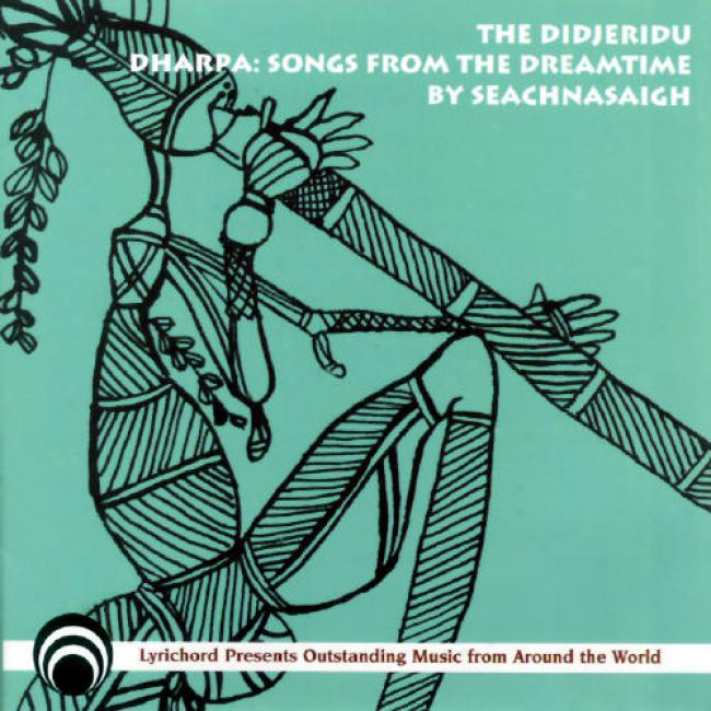 The Didjeridu Dharpa:songs From The Dreamtime