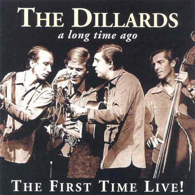 The Dillards: A Long Time Ago - The First Time Live