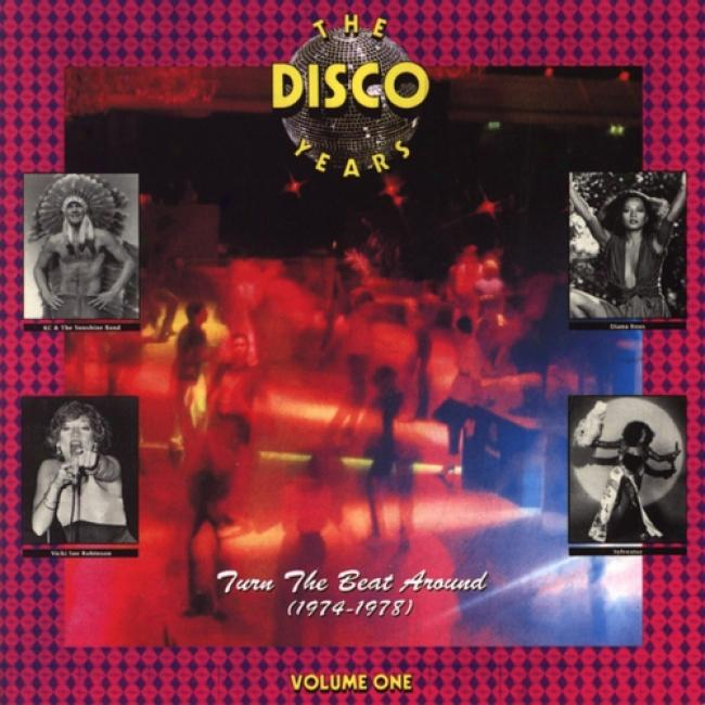 The Disco Years, Vol.1: Turn The Beat Around (1974-1978)