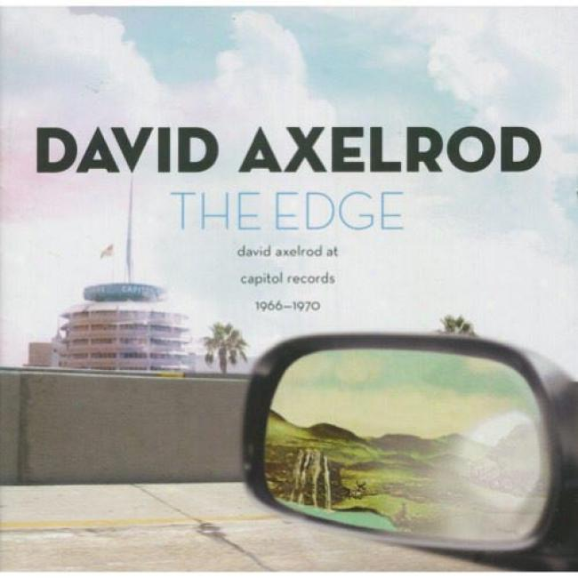 The Edge: David Axelrod At Capitol Records - 1966-1970