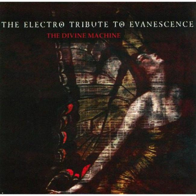 The Elecrro Tribute To Evanescence: The Divine Macgine