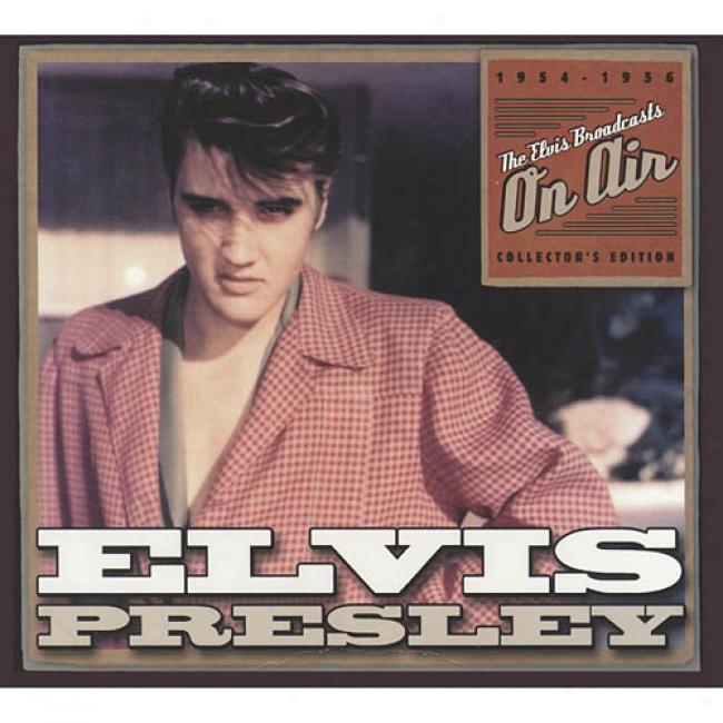 The Elvis Broadcasts On Air (digi-pak) (rsmaster)