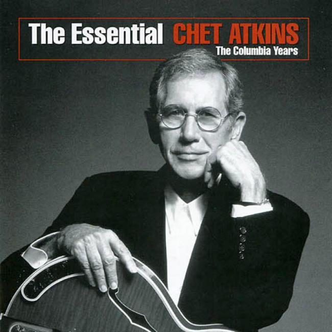 The Essential Chet Atkins: The Columbia Year (remaster)
