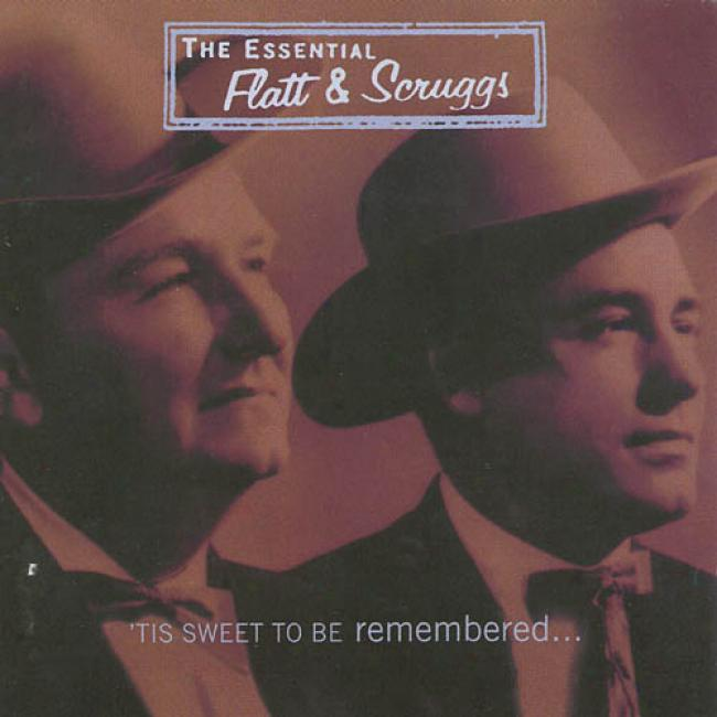 The Essential Flatt & Scruggs: 'tis Sweet To Be Remembered (2cd)