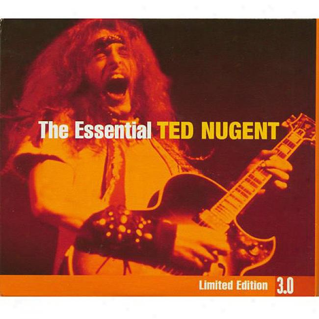 The Essential Ted Nugent 3.0 (limlted Edition) (3cd)