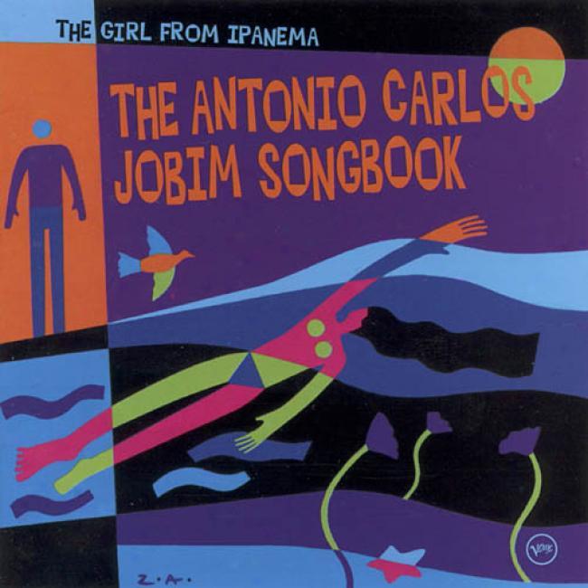 The Girl From Ipanema: The Antonio Carlos Jobim Songbook