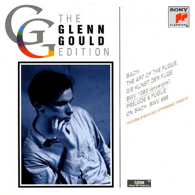 The Glenn Gould Edition: Bach - The Art Of Fugue (remaster)