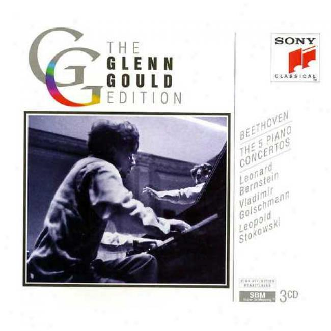 The Glenn Gould Edition: Beethoven - The Five Piano Concertos