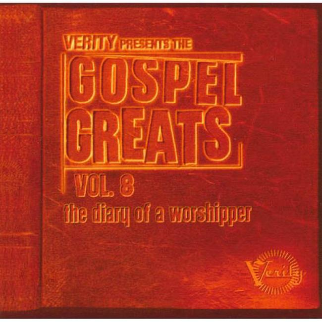 The Gospel Greats, Vol.8: The Diary Of A Worshipper