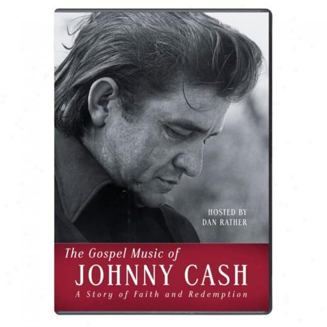The Gospel Music Of Johnny Cash: A Story Of Faith And Redemption (music Dvd) (amaray Case)