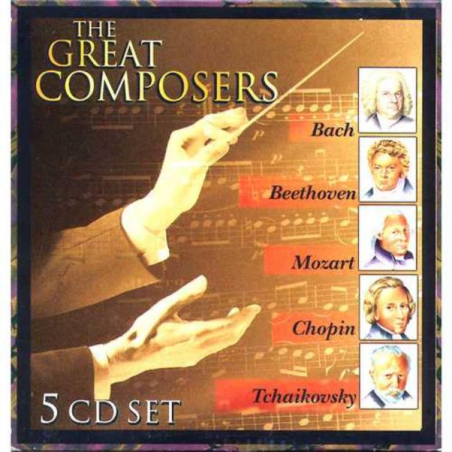 The Great Composers: Bach/beethoven/mozart/chopin/tchaikovsky