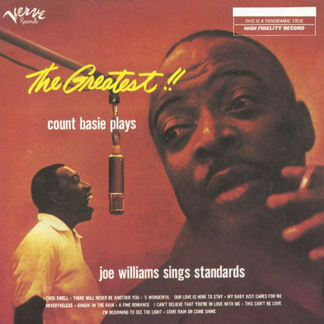 The Greatest!! Count Basie Plays... Joe Williams Sings Standards