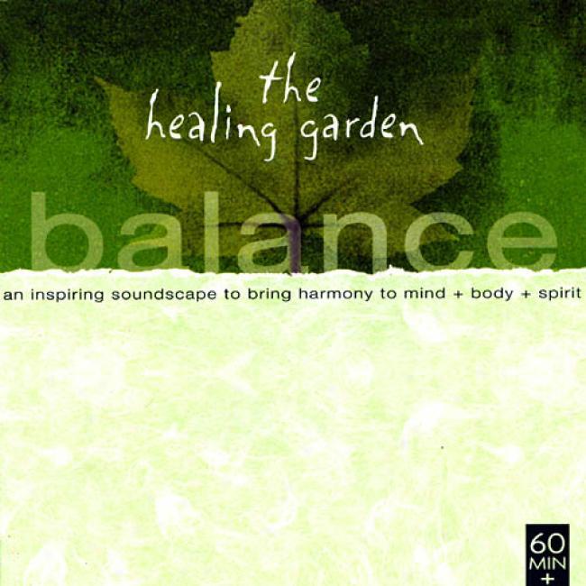 The Healing Garden: Balance - An Inspiring Soundscape