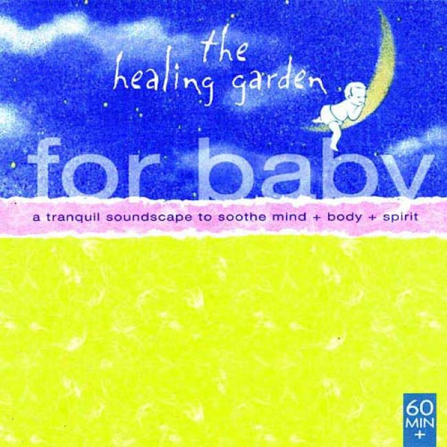 The Healing Garden: For Baby - A Tranquil Soundscape