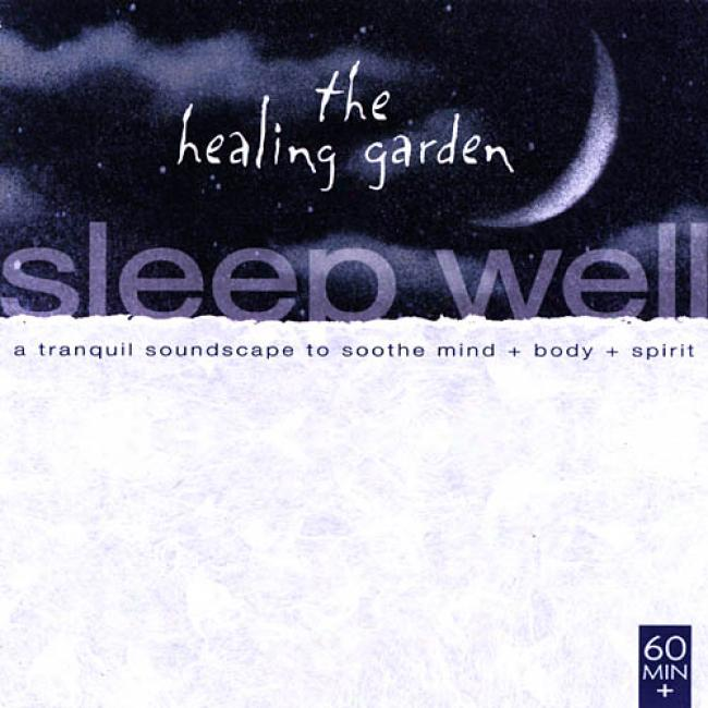 The Healimg Garden: Sleep Well - A Tranquil Soundscape
