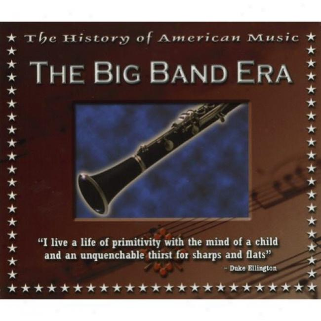 The History Of American Music: The Big Band Era (includes Dvd) (digi-pak)