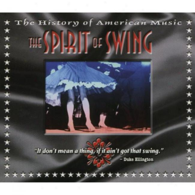 The Account Of American Music: The Spirit Of Swing (includes Dvd) (digi-pak)