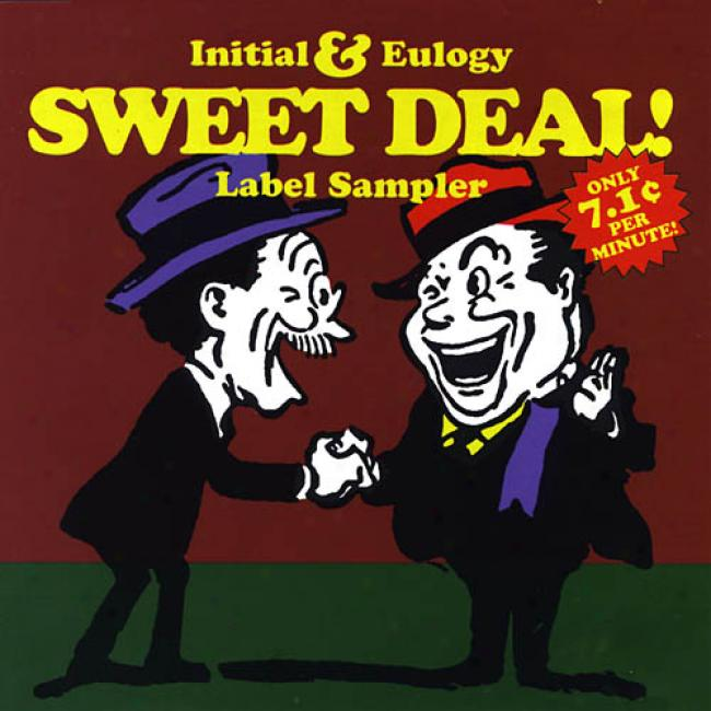 The Initiall & Eulogy: Sweet Deal! Label Sampler