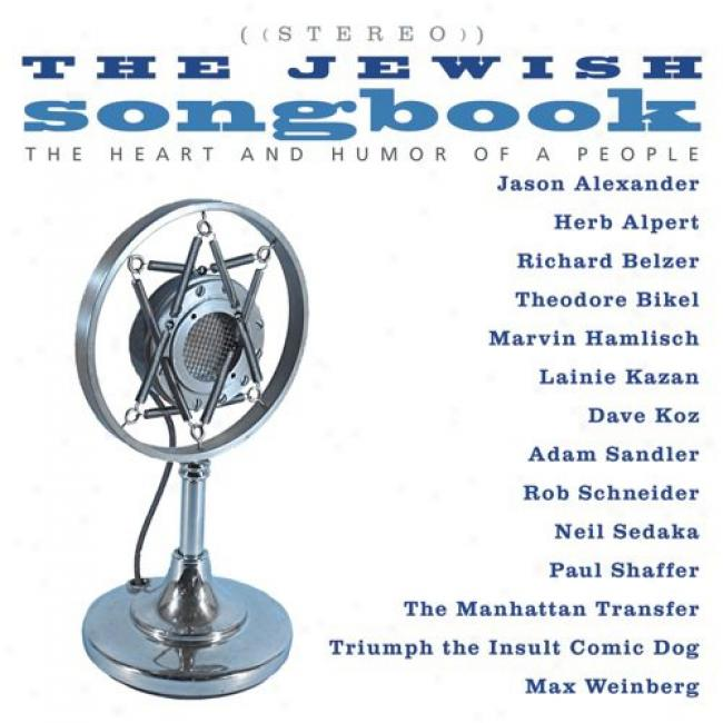 The Jewish Songbook: The Heart And Sense of the ludicrous Of A People