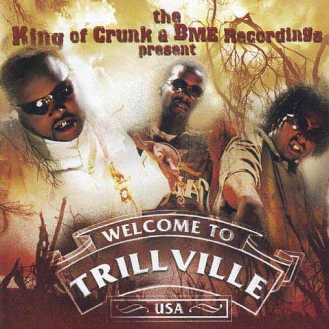 The King Of Crunk & Bme Recordings Present: Welfome To Trillville Usa (edited)