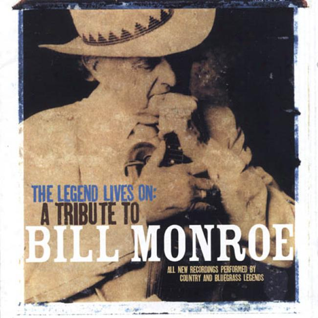 The Legemd Lives On: A Tribute To Bill Monroe (2cd)