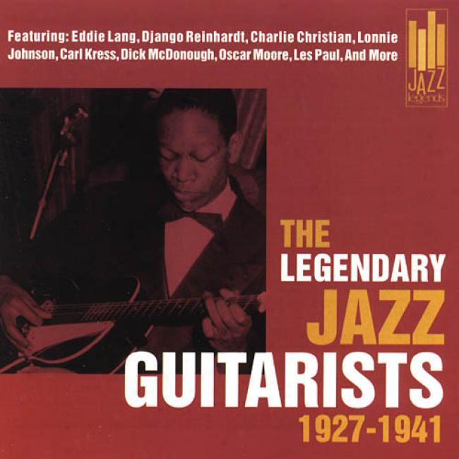 The Legendary Jazz Guitarists: 1927-1941 (remaster)