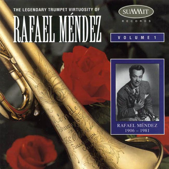 The Legendary Trumpet Virtuosity Of Rafael Mendez, Vol.1