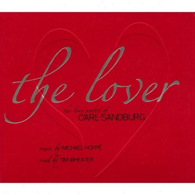 The Lover: The Love Poetry Of Carl Sandburg (digi-pak) (cd Slipcase)