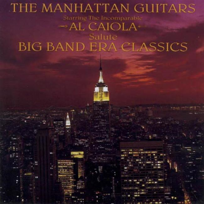 The Manhattan Guitars Salute The Big Band Era Classics