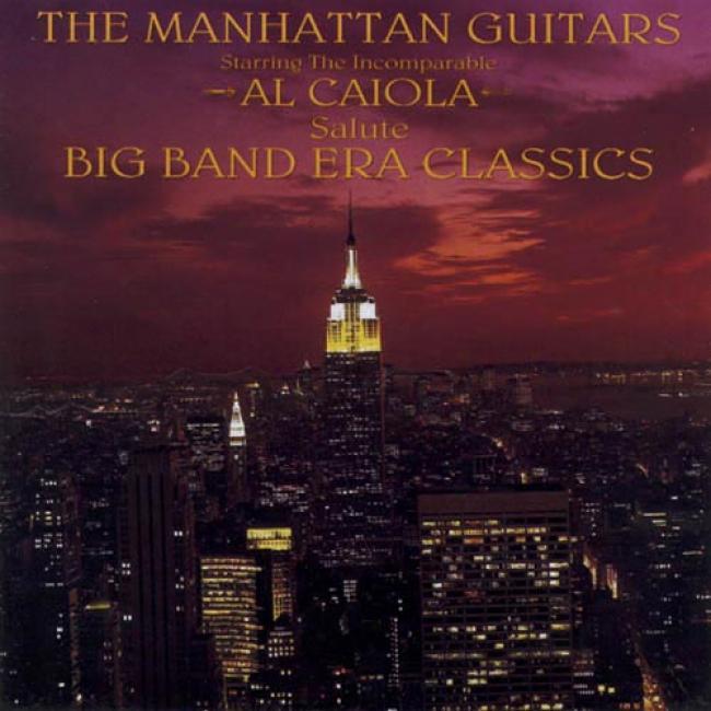 The Manhattan Guitars Salute The Big Band Era Classics
