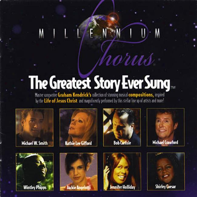 The Millennium Chorus: The Greatest Story Ever Sng