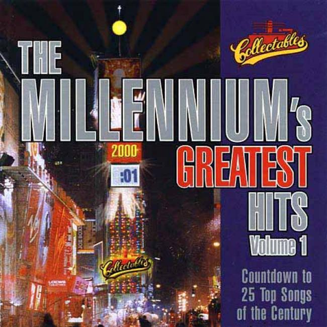 The Millennium's Greatest Hits Vol.1: Countdown To 25 Top Songs Of The Century
