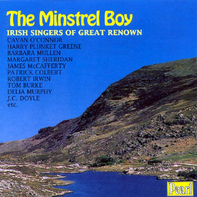 The Minstral Boy: Irish Singers Of Great Renown