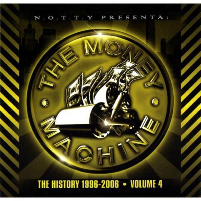 The Money Machine: The History 1996-2006, Vol.4