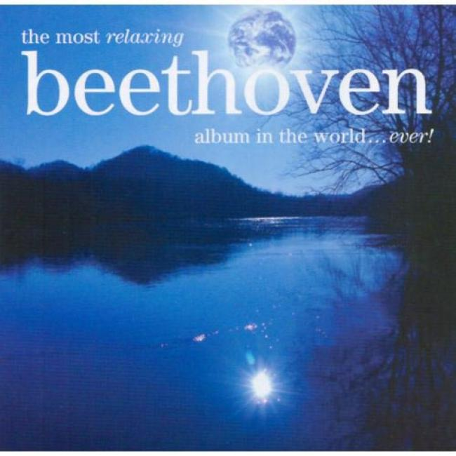 Thhe Most Relaxing Beethoven Album In The World... Ever! (2cd) (remaster)