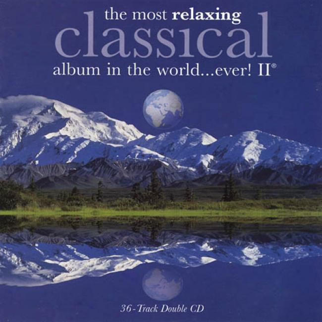 The Most Relaxing Classical Album In The World...ever!, Vol.2 (2cd)