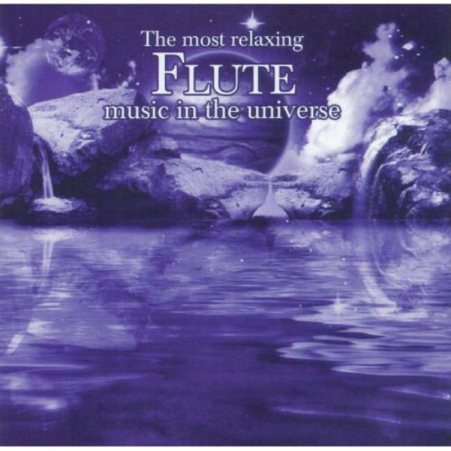 The Most Relaxing Flute Music In The Universe (2cd)