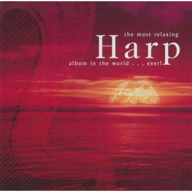 The Most Relaxing Harp Album In The World... Ever! (2cd)