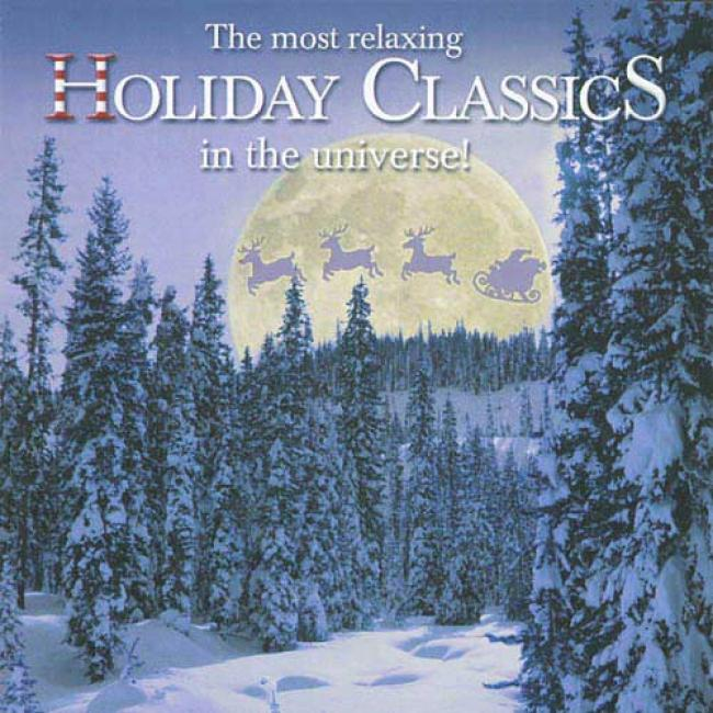 The Most Relaxing Holiday Classics In The Universe! (2cd)