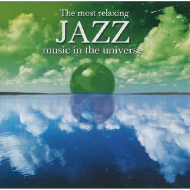 The Most Relaxing Jazz Music In The Universe (2cd)