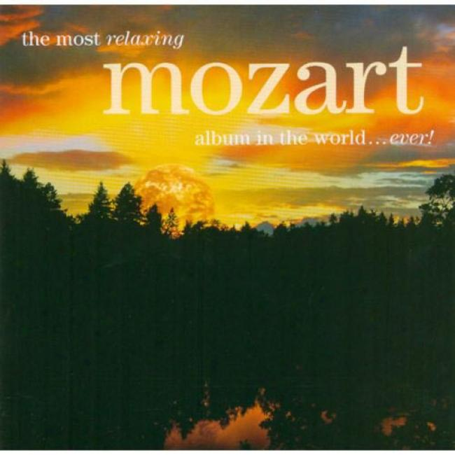 The Most Relaxing Mozart Album In The World... Ever! (2cd) (remaster)