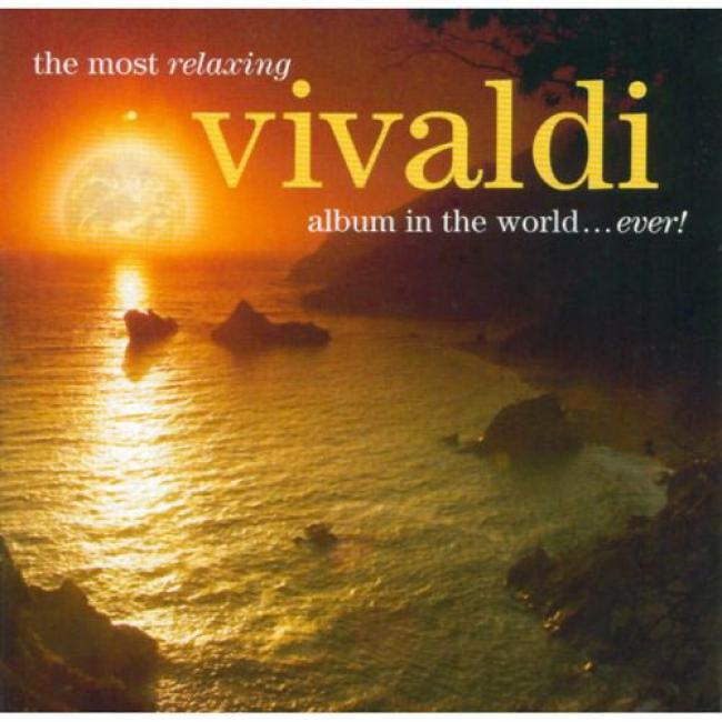 The Most Relaxing Vivaldi Album In The World... Ever! (2cd) (remaster)