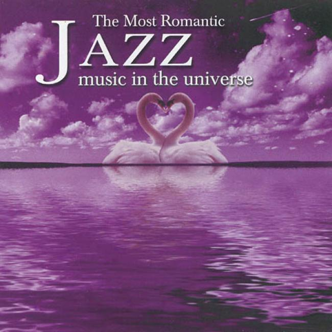 The Most Romantci Jazs Music In The Universe (2cd)