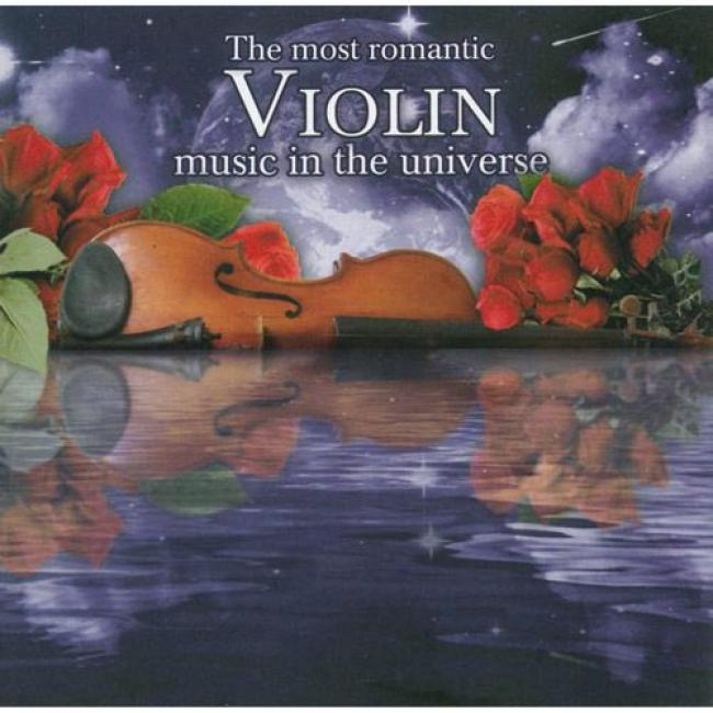 The Most Romantic Violin Music In The Universe (2cd)