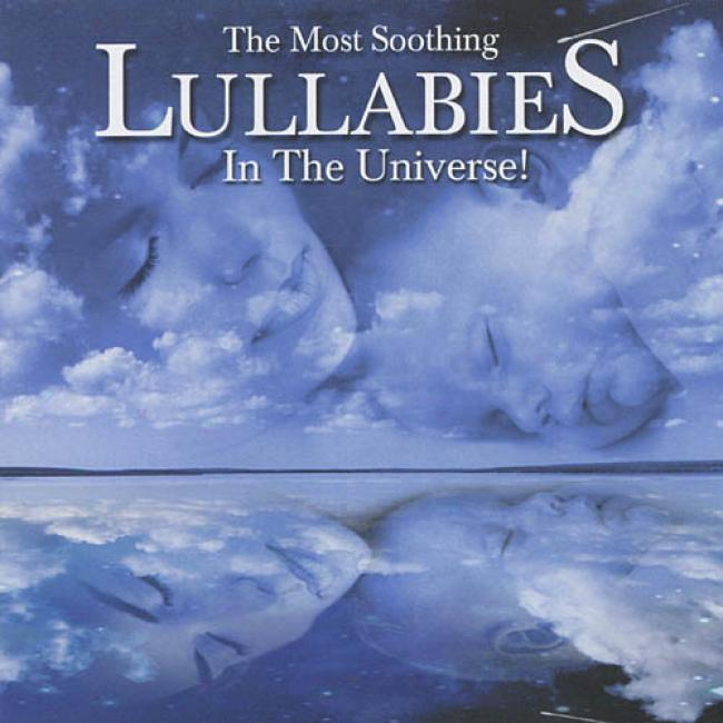 Ths Most Soothing Lullabies In The Universe! (2cd)