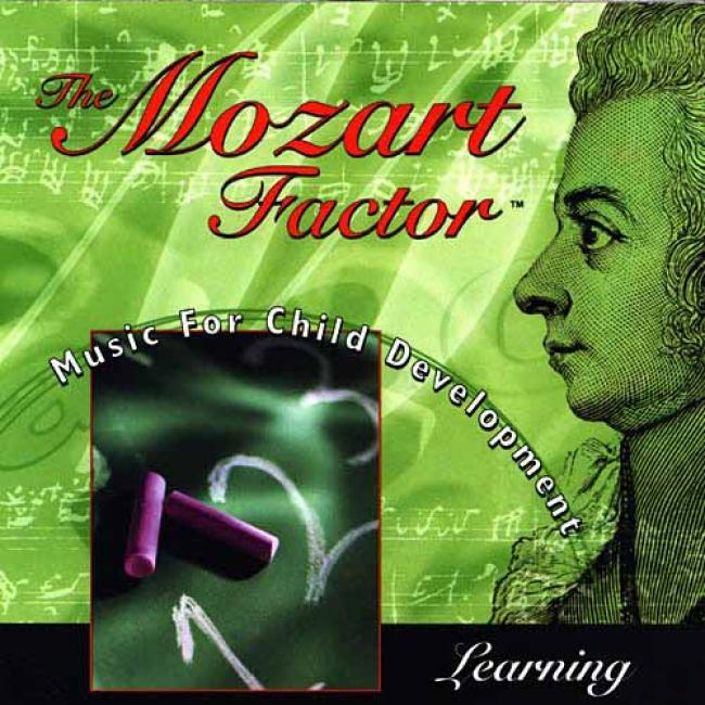 The Mozart Factor: Music For Child Development - Lerning