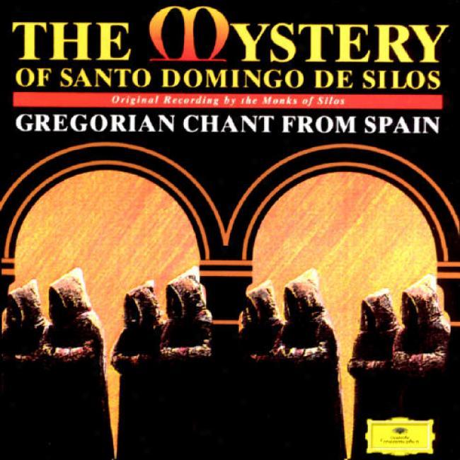 The Mystery Of Santo Domingo De Silos: Gregorian Chants From Spain