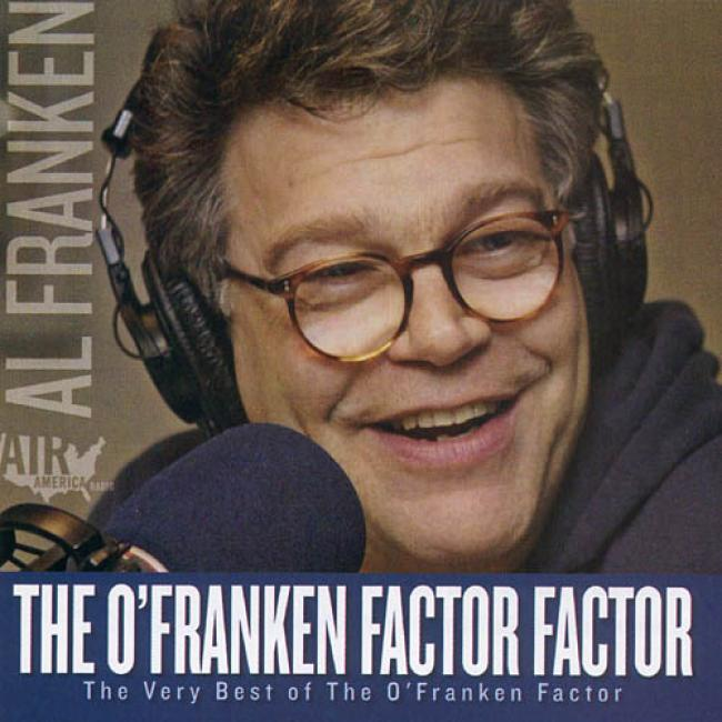 The O'frankenn Factor Factor: The Very Best Of The O'franken Factor
